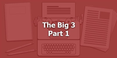 Episode 067 - The Big Three – Part 1