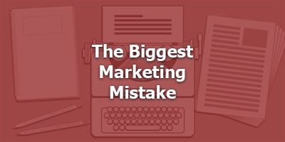 Episode 074 - The Biggest Marketing Mistake